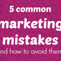5 common marketing mistakes (and how to avoid them)